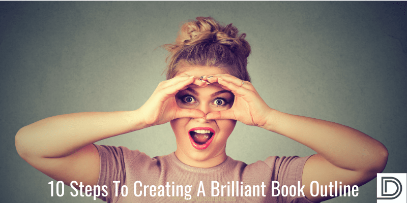 10 Steps To Creating A Brilliant Book Outline