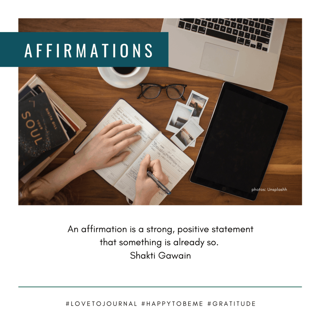 An affirmation is a strong, positive statement that something is already so._ Shakti Gawain