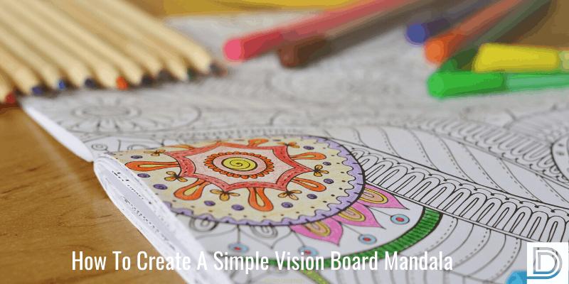 How To Create A Simple Vision Board Mandala