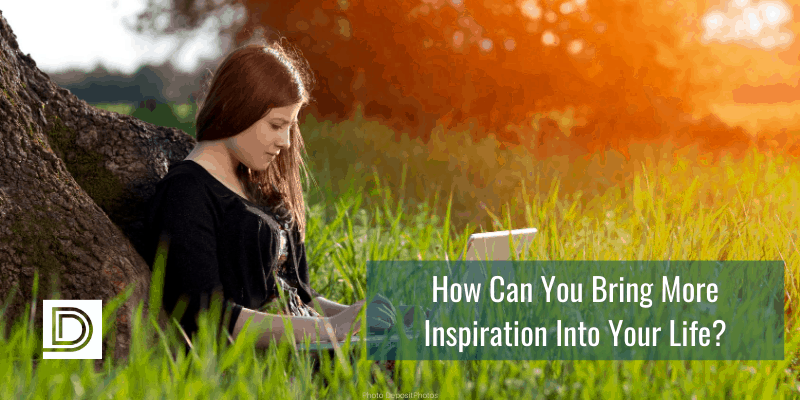 How Can You Bring More Inspiration Into Your Life_