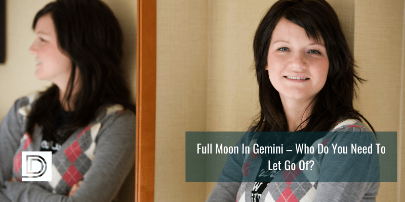 Full Moon In Gemini – Who Do You Need To Let Go Of?