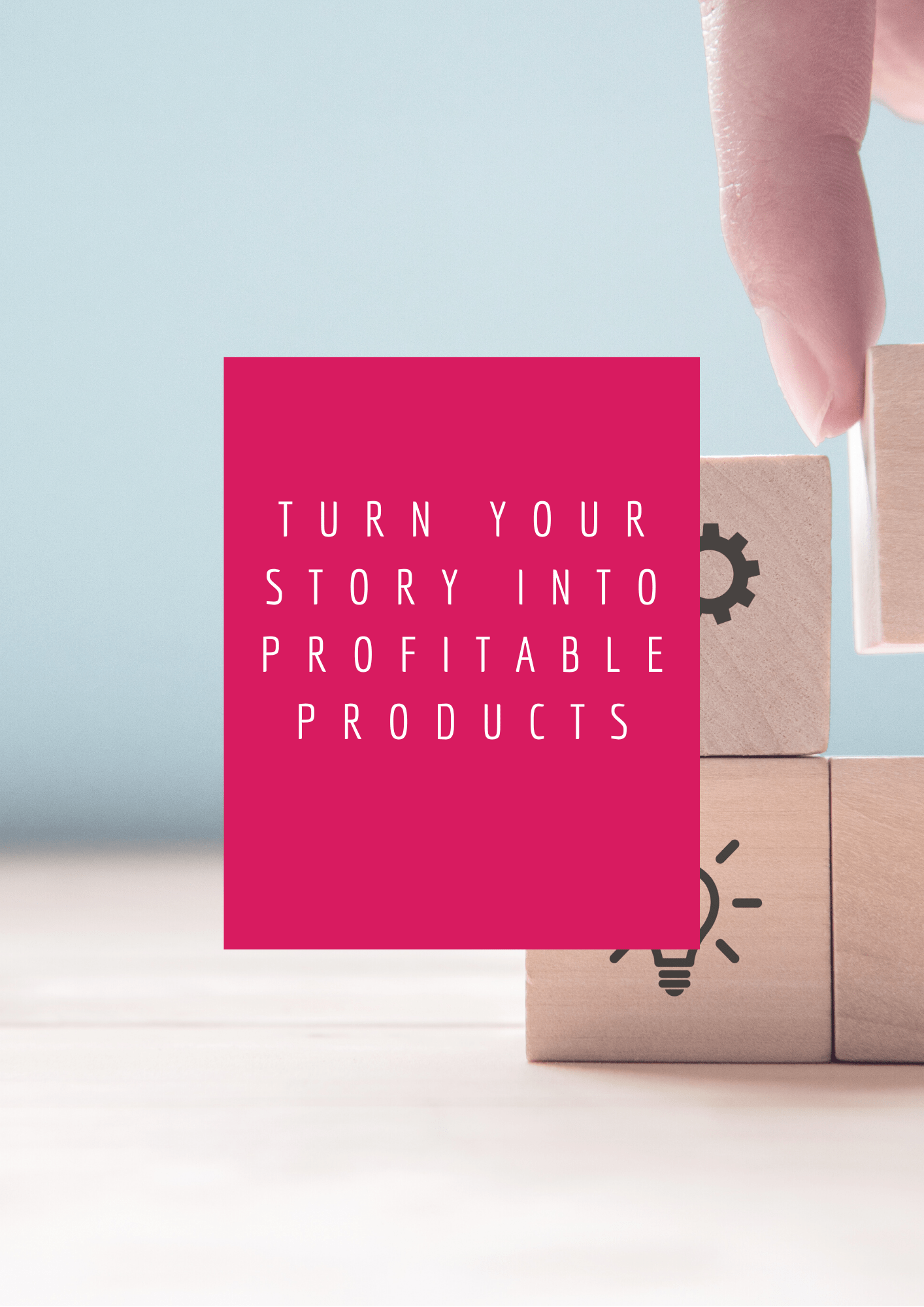 Turn your story into profitable products